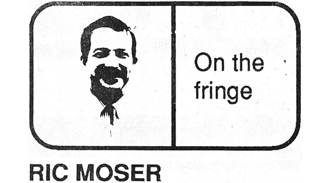 Ric Moser: On the Fringe (Arizona Daily Sun, Friday, September 15, 1989)