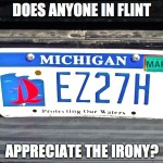 "Michigan: ""Protecting Our Waters"" Does anyone in Flint appreciate the irony? (2016)"