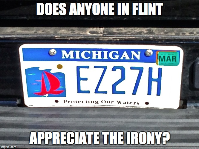 """Michigan: """"Protecting Our Waters"""" Does anyone in Flint appreciate the irony? (2016)"""