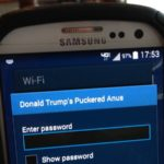 Wi-Fi Network: Donald Trump's Puckered Anus.
